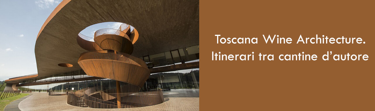 TOSCANA WINE ARCHITECTURE – WHERE ART AND WINE MEET