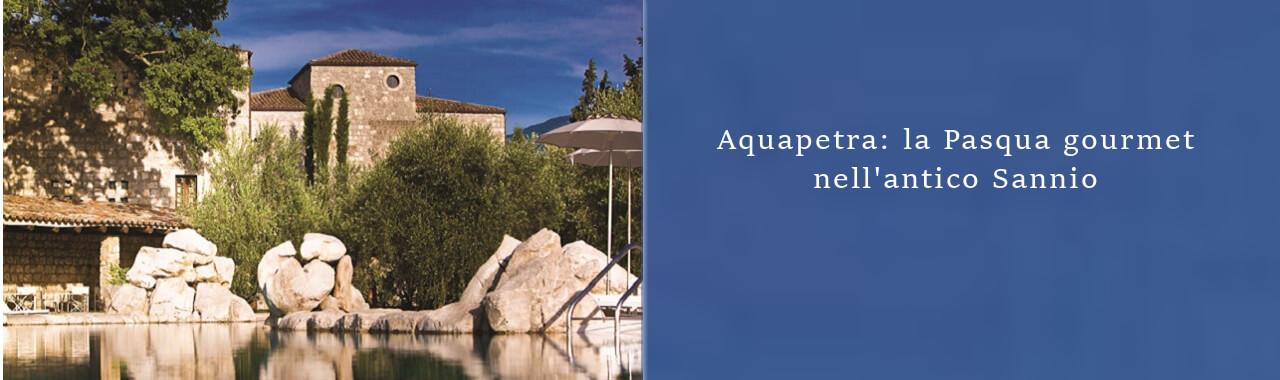 Aquapetra: la Pasqua gourmet nell'antico Sannio