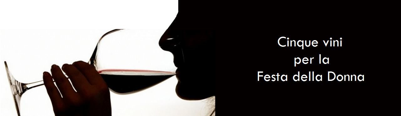 Cinque vini per la festa della donna