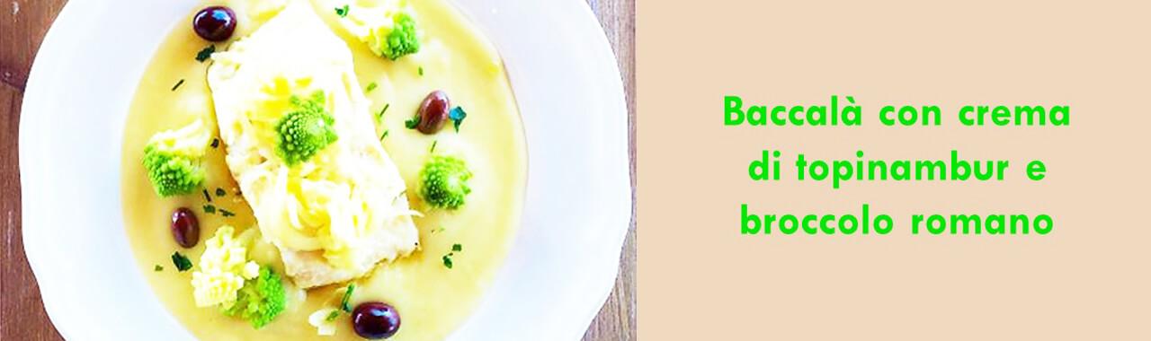 Baccalà con crema di topinambur e broccolo romano
