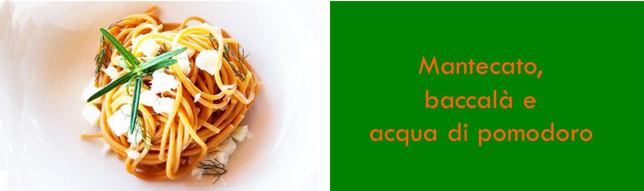 Mantecato, baccalà e acqua di pomodoro