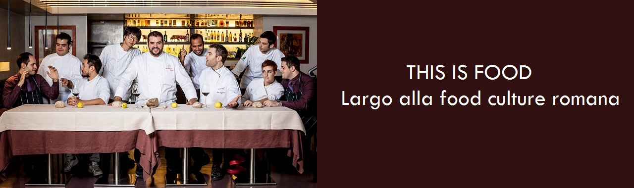 THIS IS FOOD: largo alla food culture romana