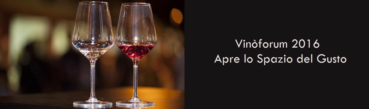 Vinòforum 2016: apre lo Spazio del Gusto