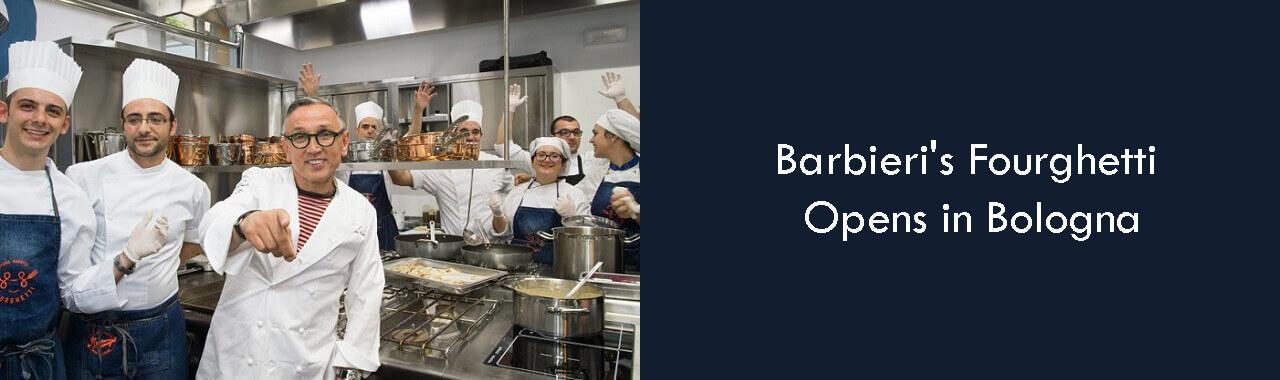 Barbieri's Fourghetti Opens in Bologna