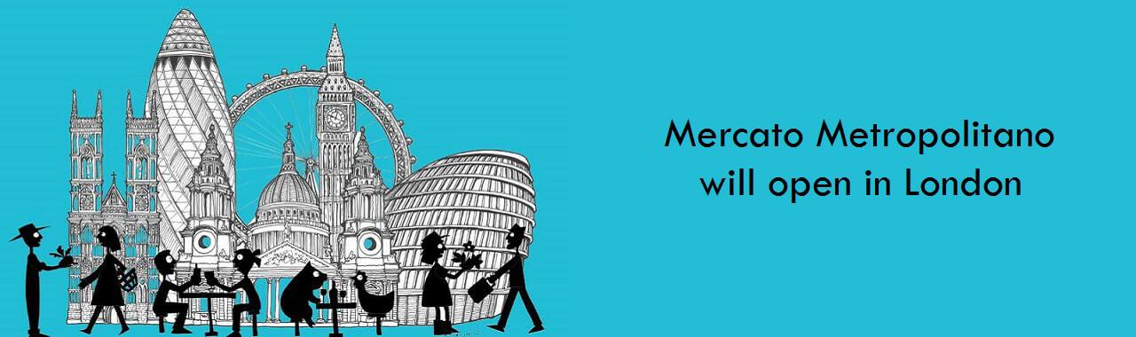 Mercato Metropolitano will open in London