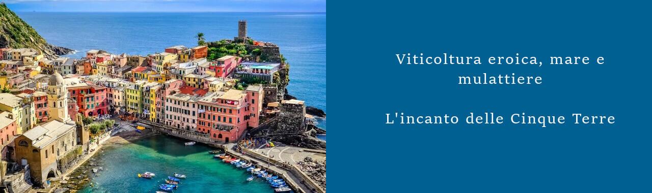 Viticoltura eroica, mare e mulattiere: l'incanto delle Cinque Terre