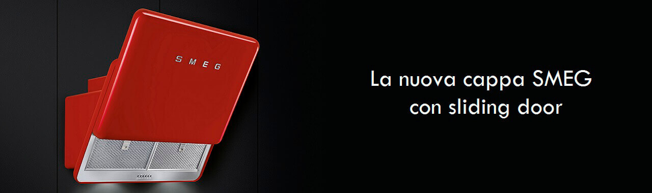 La nuova cappa Smeg con sliding door Cucine d\'Italia