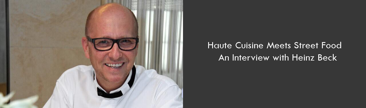 Haute Cuisine Meets Street Food – An Interview with Heinz Beck