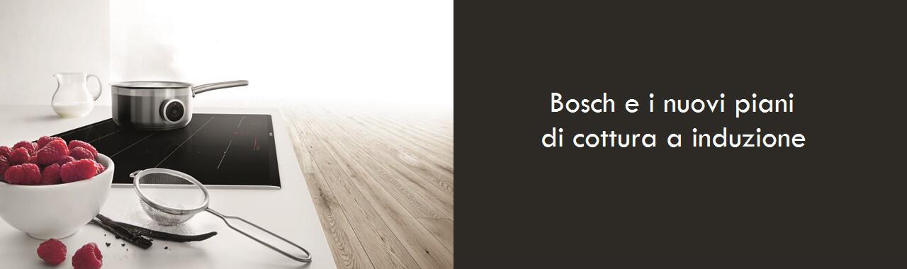 Bosch e i nuovi piani cottura a induzione cucine d 39 italia for Nuovi piani domestici e prezzi