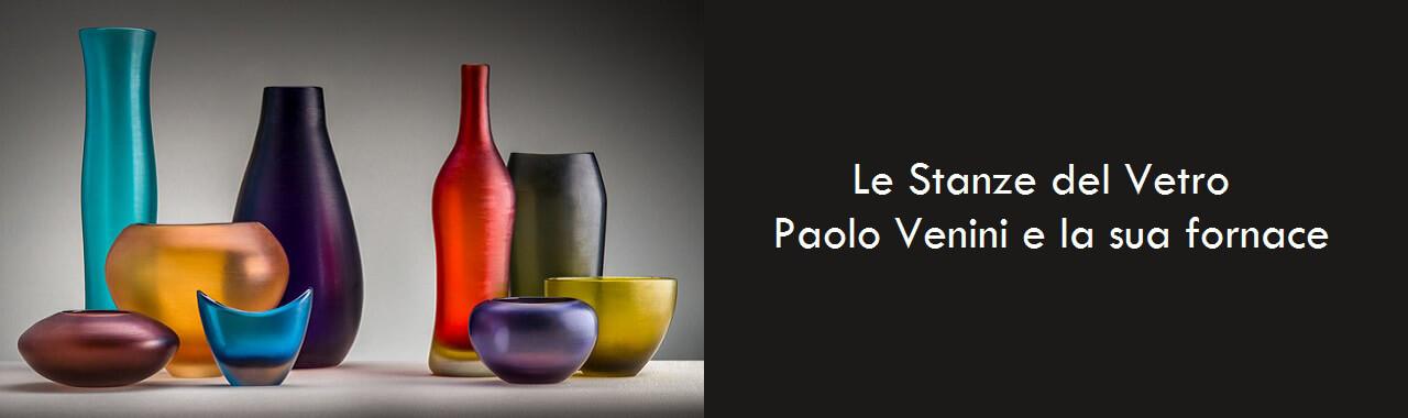 Le Stanze del Vetro: Paolo Venini e la sua fornace