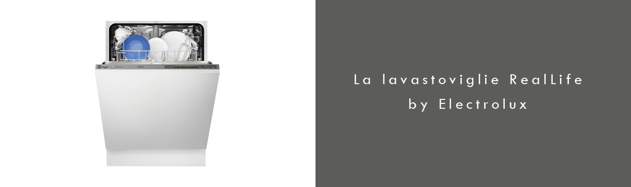 La lavastoviglie RealLife by Electrolux