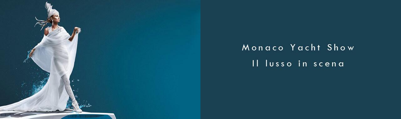 Monaco Yacht Show: il lusso in scena