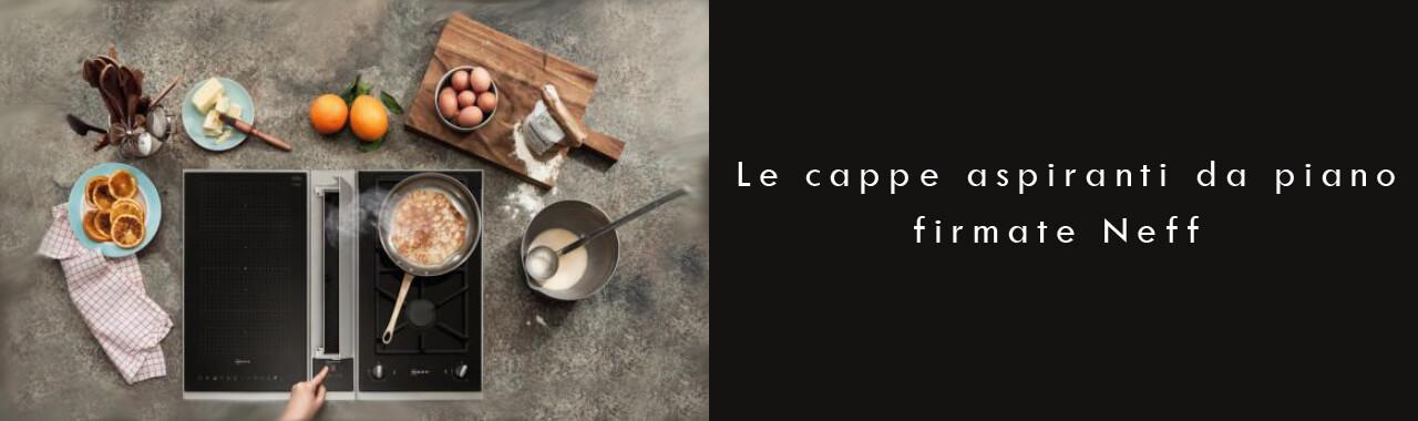 Le cappe aspiranti da piano firmate Neff Cucine d\'Italia