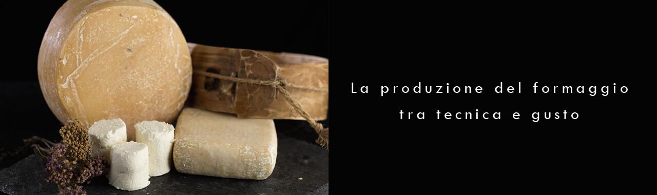 La produzione del formaggio tra tecnica e gusto