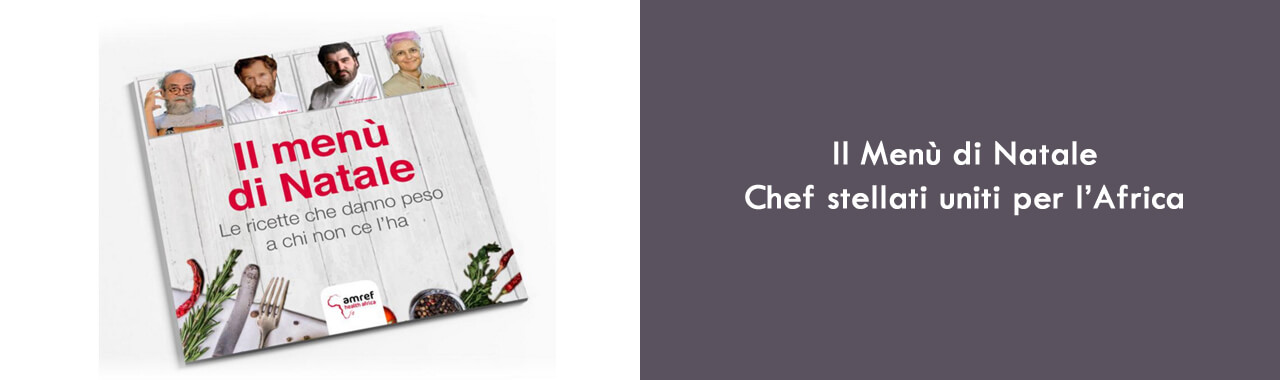 Il Menù di Natale: chef stellati uniti per l'Africa