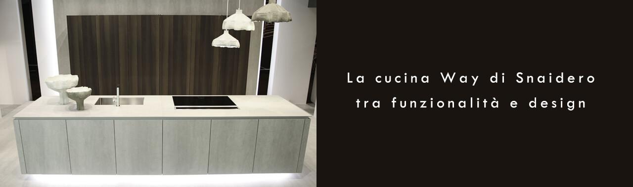 La cucina Way di Snaidero tra funzionalità e design