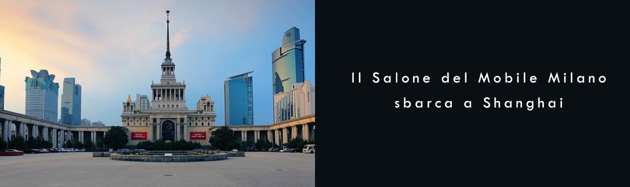 Il salone del mobile milano sbarca a shanghai cucine d 39 italia for Salone mobile shanghai