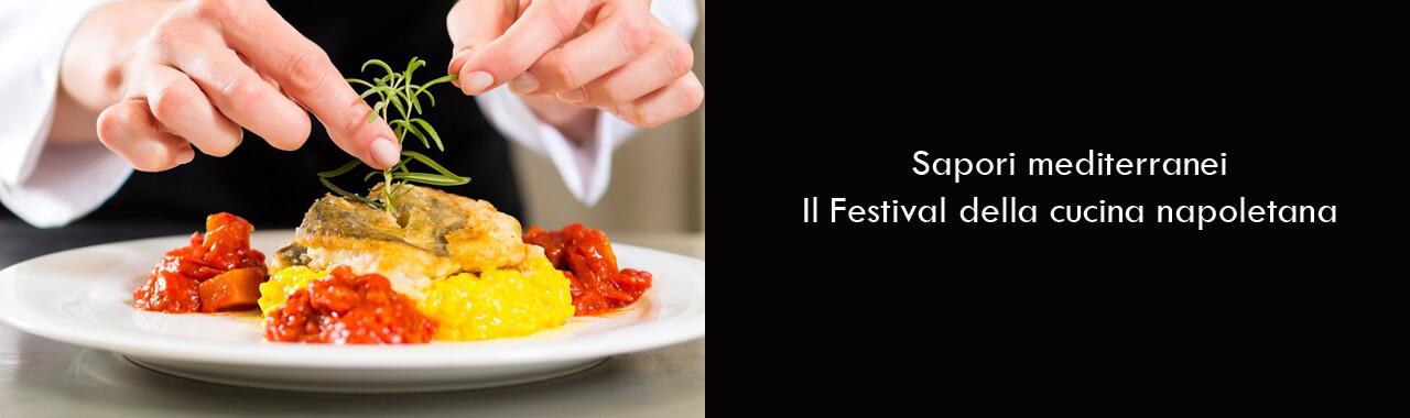 Sapori mediterranei: il Festival della cucina napoletana