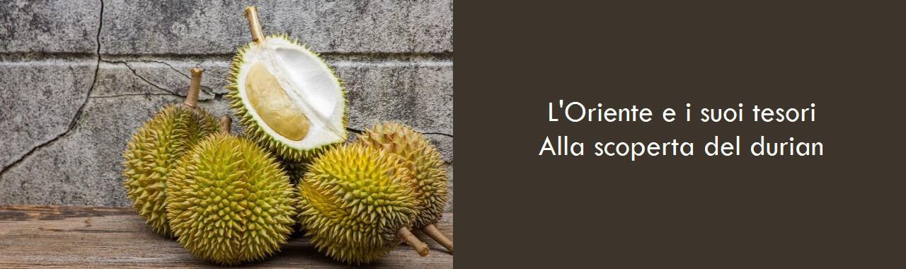 L'Oriente e i suoi tesori: alla scoperta del durian