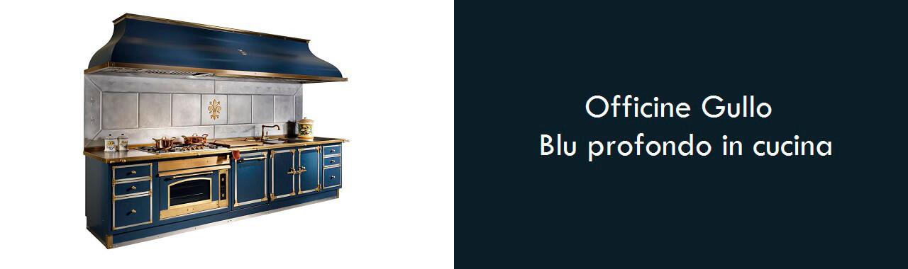 Officine Gullo: Blu Profondo in cucina