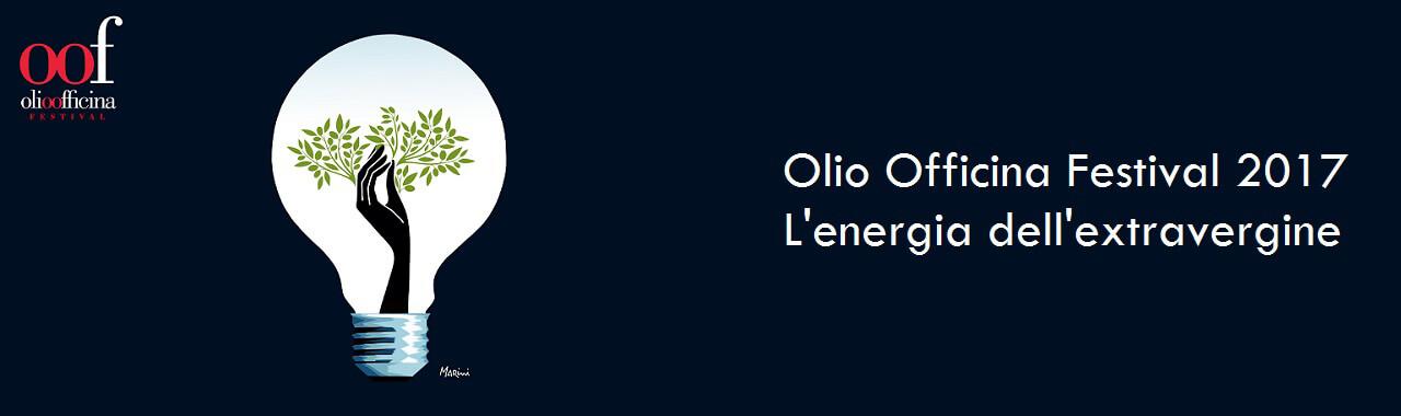 Olio Officina Festival 2017: l'energia dell'extravergine