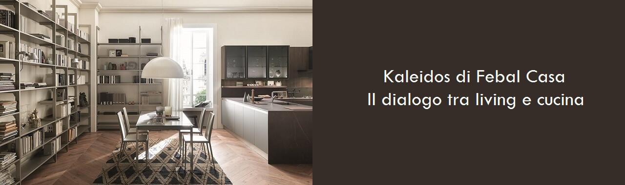 Kaleidos di Febal Casa: il dialogo tra living e cucina Cucine d\'Italia