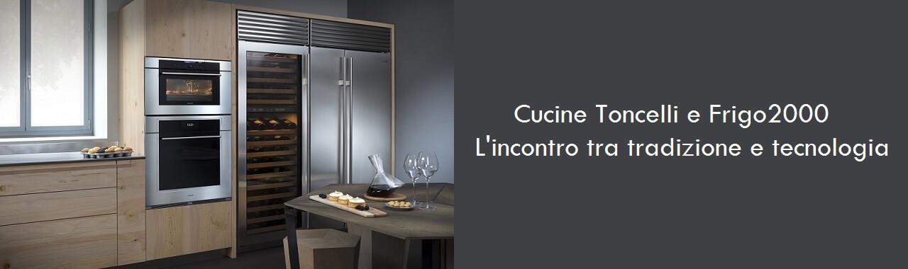 Cucine toncelli e frigo2000 l 39 incontro tra tradizione e tecnologia cucine d 39 italia - Cucine toncelli ...