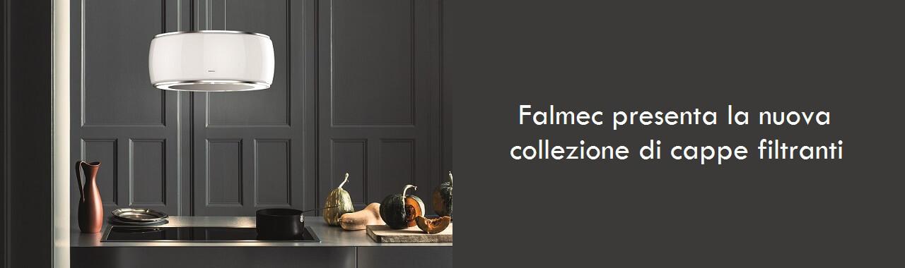 Falmec presenta la nuova collezione di cappe filtranti Cucine d\'Italia