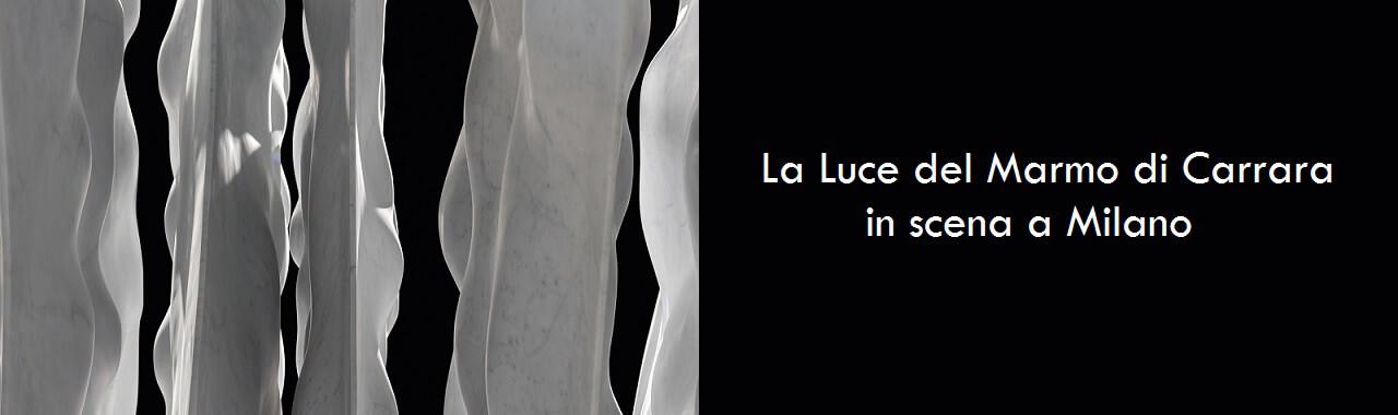 La Luce del Marmo di Carrara in scena a Milano