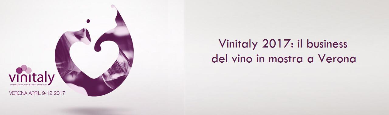 Vinitaly 2017: il business del vino in mostra a Verona