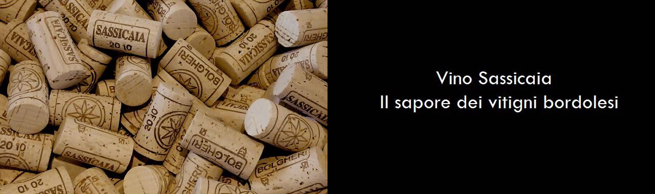 Vino Sassicaia: il sapore dei vitigni bordolesi