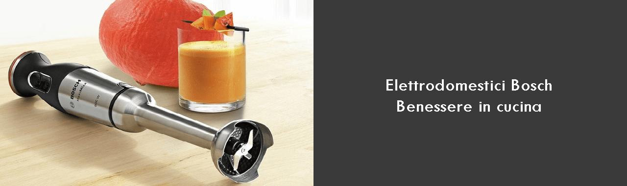 Elettrodomestici Bosch: benessere in cucina
