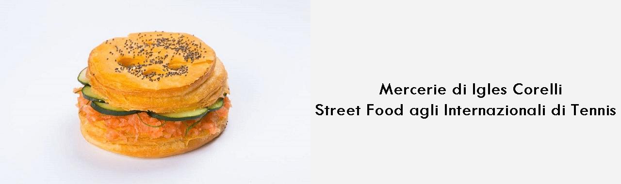 Mercerie di Igles Corelli: street food agli Internazionali di Tennis