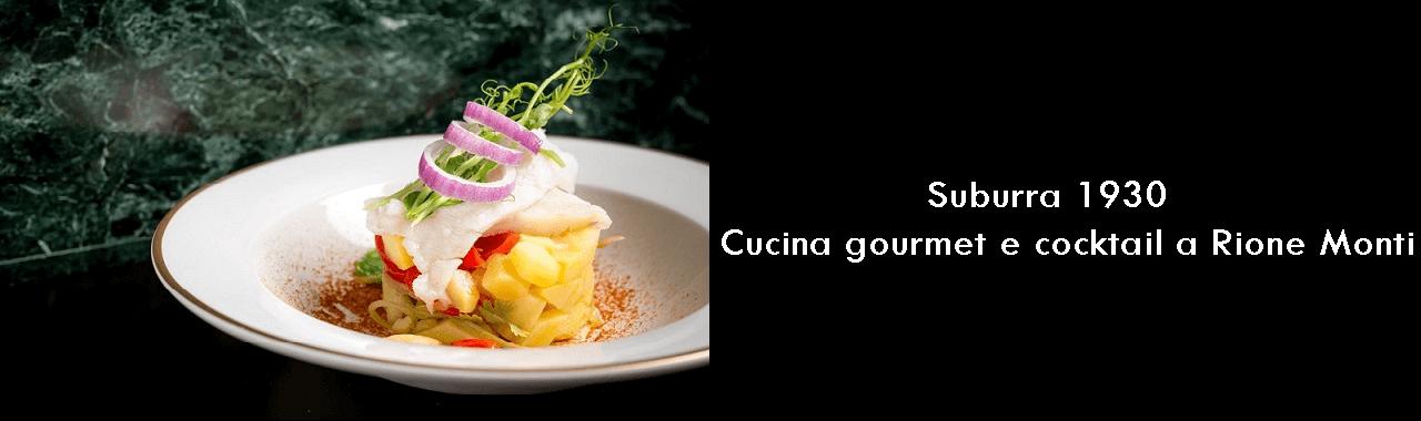 Suburra 1930: cucina gourmet e cocktail a Rione Monti