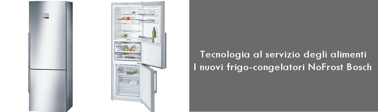 Tecnologia Al Servizio Degli Alimenti: I Nuovi Frigo Congelatori NoFrost  Bosch