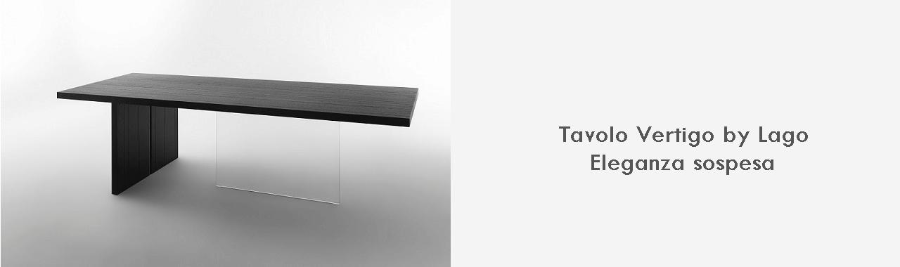 Tavolo Vertigo by Lago: eleganza sospesa