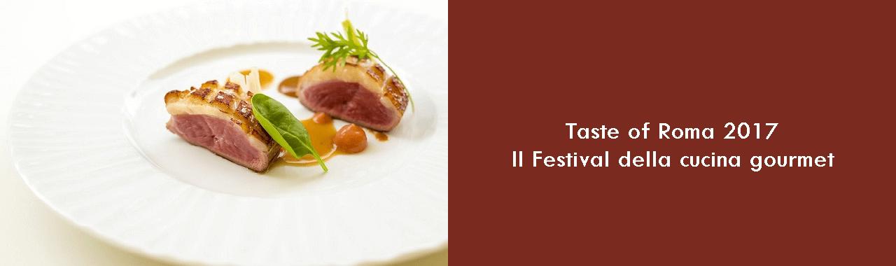 Taste of Roma 2017: il Festival della cucina gourmet