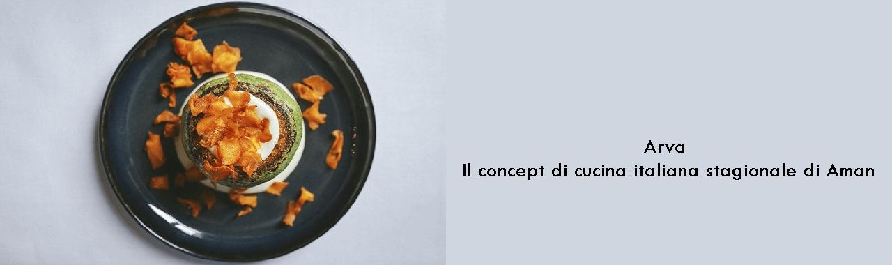 Arva: il concept di cucina italiana stagionale di Aman