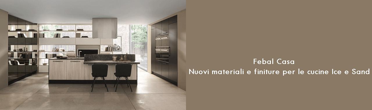 Febal Casa: Nuovi Materiali E Finiture Per Le Cucine Ice E Sand