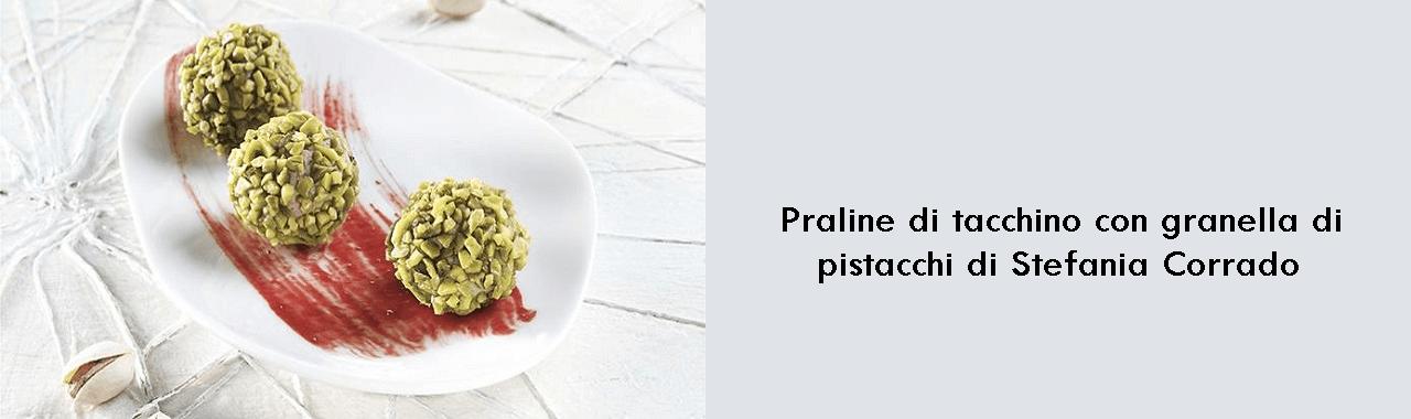 Praline di tacchino con granella di pistacchi di Stefania Corrado