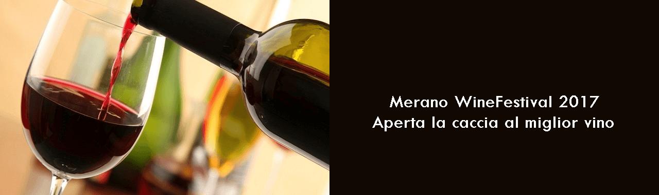 Merano WineFestival 2017: aperta la caccia al miglior vino