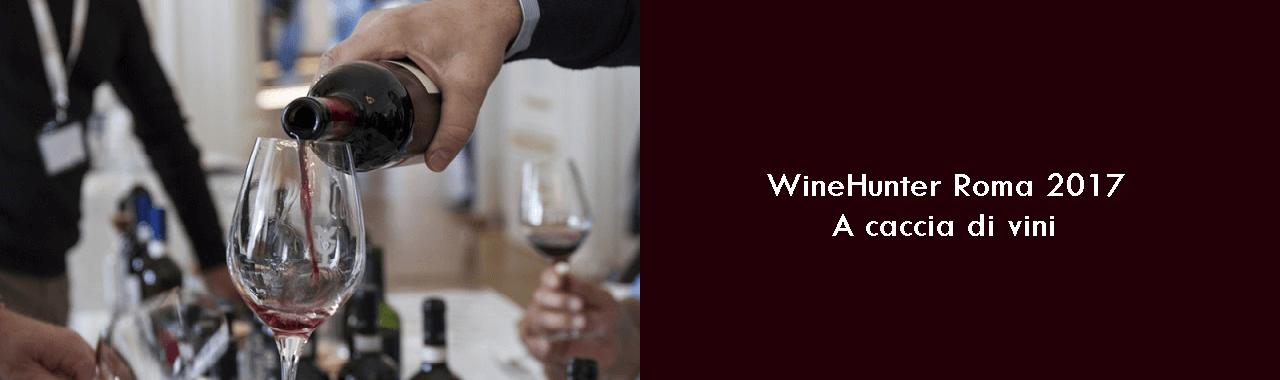 WineHunter Roma 2017: a caccia di vini