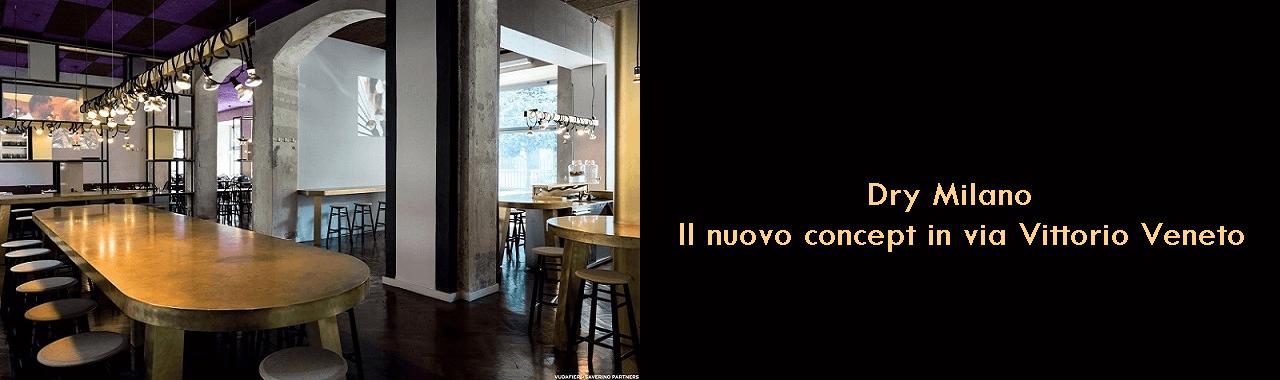Dry Milano: il nuovo concept in via Vittorio Veneto