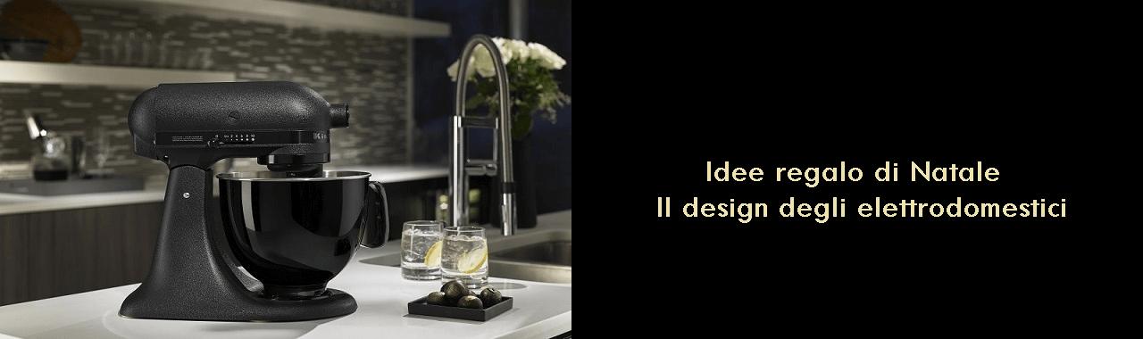 Idee regalo di natale il design degli elettrodomestici for Regalo elettrodomestici milano