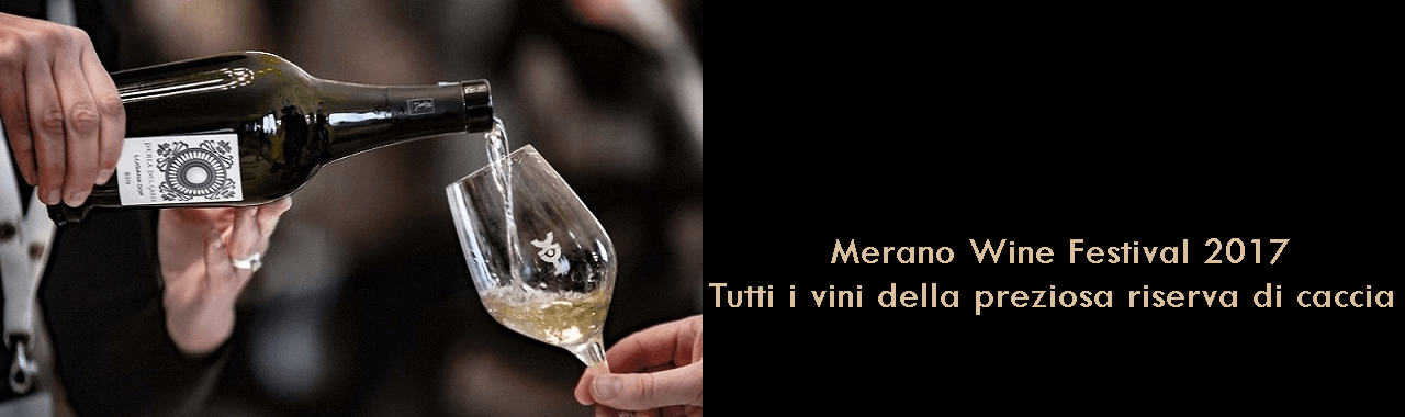 Merano WineFestival 2017: tutti i vini della preziosa riserva di caccia