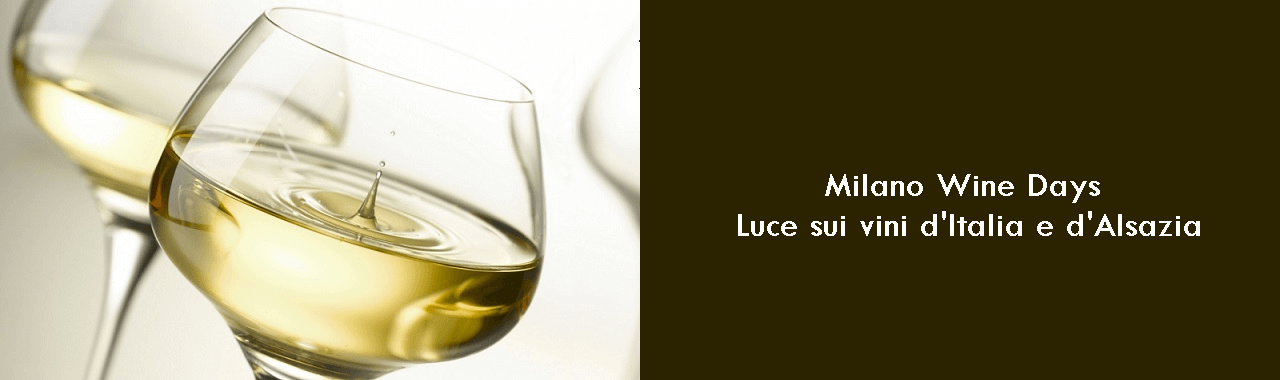 Milano Wine Days: luce sui vini d'Italia e d'Alsazia
