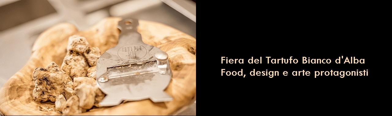 Fiera del Tartufo Bianco d'Alba: food, design e arte protagonisti