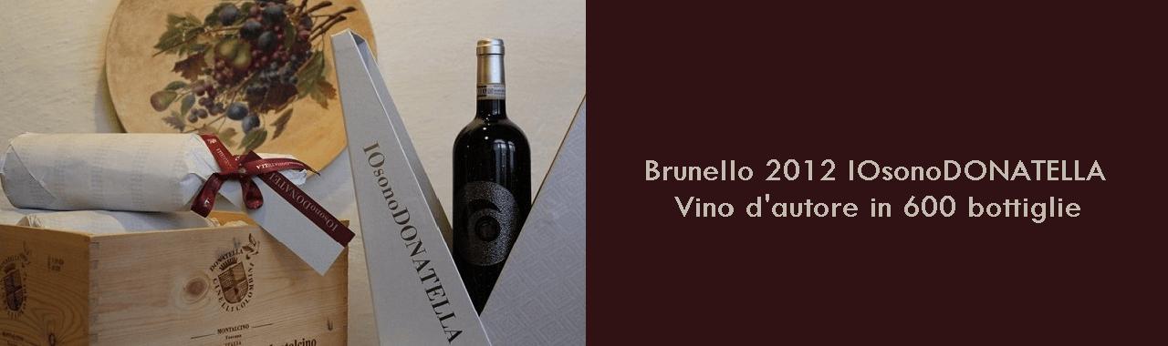 Brunello 2012 IOsonoDONATELLA: vino d'autore in 600 bottiglie
