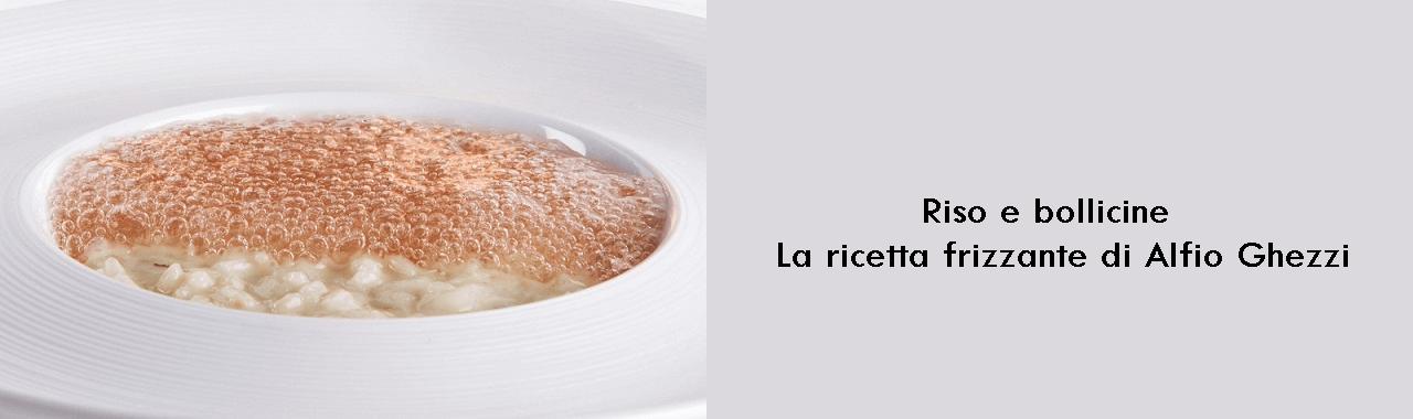 Riso e bollicine: la ricetta frizzante di Alfio Ghezzi