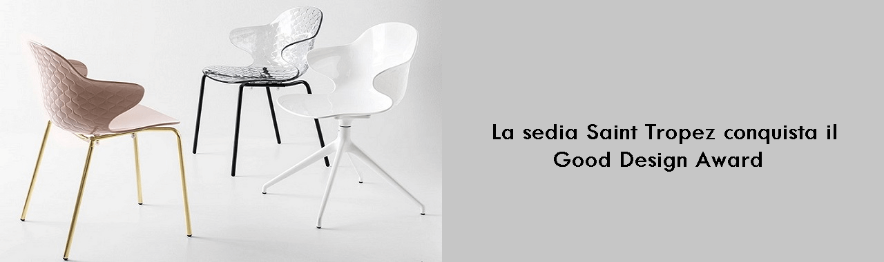 La sedia Saint Tropez conquista il Good Design Award